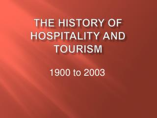 The History of Hospitality and Tourism