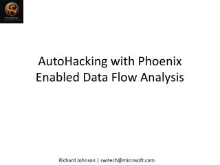 AutoHacking  with Phoenix Enabled Data Flow Analysis