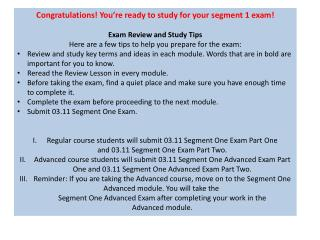 Congratulations! You're ready to study for your segment  1  exam!