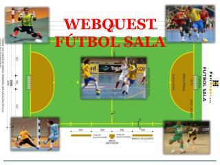 WEBQUEST FÚTBOL SALA