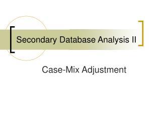 Secondary Database Analysis II