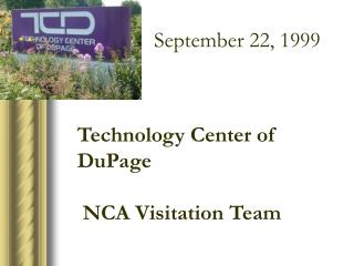 Technology Center of DuPage  NCA Visitation Team