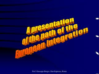A presentation of the path of the  European integration