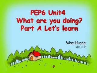 PEP6 Unit4  What are you doing? Part A Let�s learn