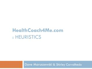 HealthCoach4Me : HEURISTICS