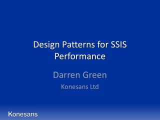 Design Patterns for SSIS Performance