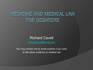 Medicine and Medical Law for debaters