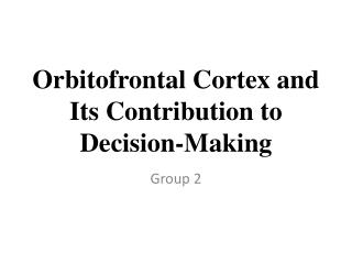 Orbitofrontal Cortex and Its Contribution to Decision-Making