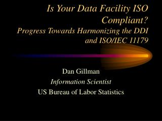 Is Your Data Facility ISO Compliant? Progress Towards Harmonizing the DDI and ISO/IEC 11179