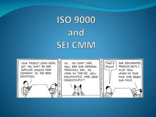 ISO 9000 and  SEI CMM