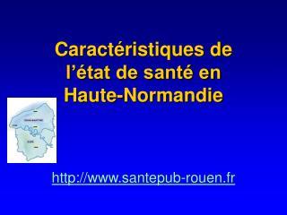 Caractéristiques de  l'état de santé en  Haute-Normandie