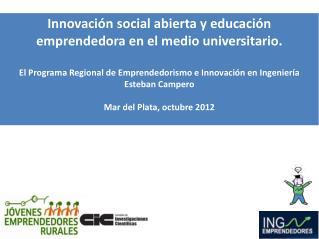 Innovación social abierta y educación emprendedora en el medio universitario.