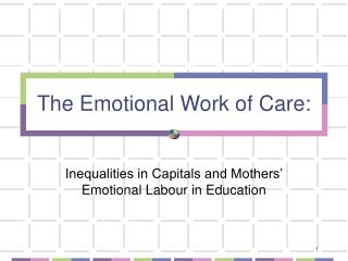 The Emotional Work of Care: