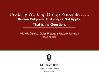 Usability Working Group Presents  …..