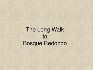 The Long Walk to Bosque Redondo