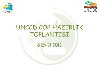 UNCCD COP HAZIRLIK TOPLANTISI