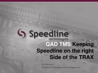 QAD TMS  Keeping Speedline on the right Side of the TRAX
