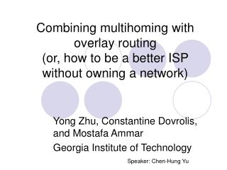 Combining multihoming with overlay routing (or, how to be a better ISP without owning a network)