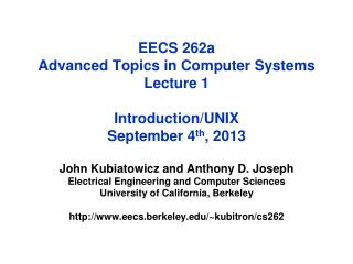 EECS 262a  Advanced Topics in Computer Systems Lecture  1 Introduction/UNIX September 4 th ,  2013
