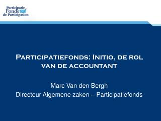 Participatiefonds: Initio, de rol van de accountant Marc Van den Bergh