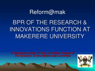 BPR OF THE RESEARCH & INNOVATIONS FUNCTION AT MAKERERE UNIVERSITY