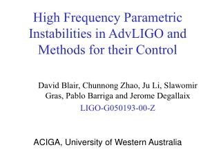 High Frequency Parametric Instabilities in AdvLIGO and Methods for their Control