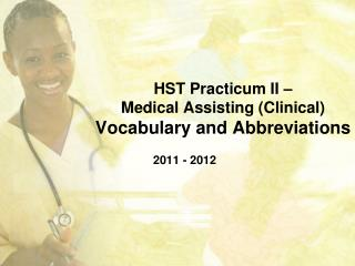 HST Practicum II –  Medical Assisting (Clinical) Vocabulary and Abbreviations