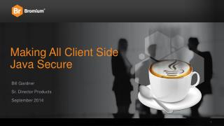 Making All Client Side Java Secure