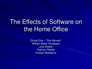 The Effects of Software on the Home Office