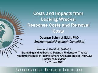 Costs and Impacts from Leaking Wrecks: Response Costs and Removal Costs