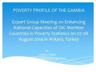 BY  LAMIN L DIBBA GAMBIA BUREAU OF STATISTICS