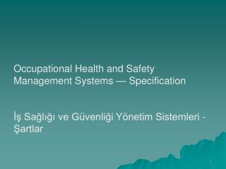 Occupational Health and Safety Management Systems � Specification