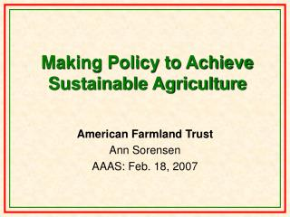 Making Policy to Achieve Sustainable Agriculture