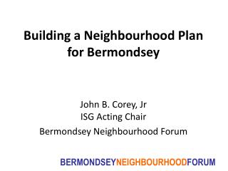 Building a Neighbourhood Plan  for Bermondsey