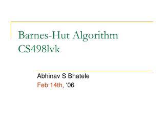 Barnes-Hut Algorithm CS498lvk