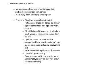 DEFINED BENEFIT PLANS – 	--  Very common for governmental agencies
