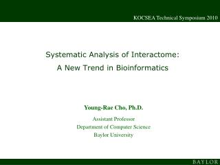 Systematic Analysis of Interactome: A New Trend in Bioinformatics