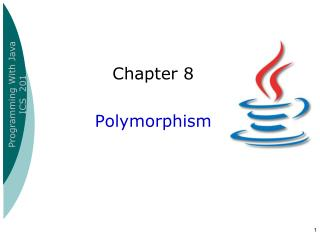 Chapter 8  Polymorphism