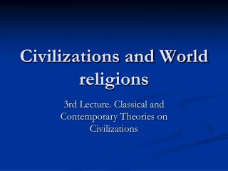 Civilizations and World religions
