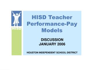 HISD Teacher Performance-Pay Models