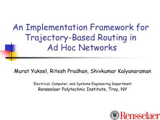 An Implementation Framework for   Trajectory-Based Routing in  Ad Hoc Networks