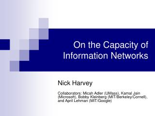 On the Capacity of Information Networks
