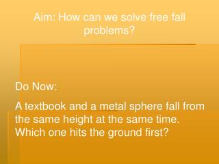 Aim: How can we solve free fall problems?