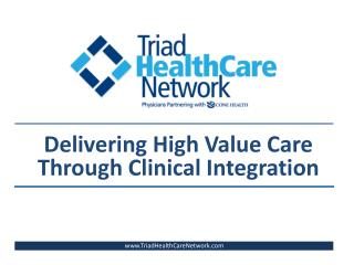 Delivering High Value Care  Through Clinical Integration
