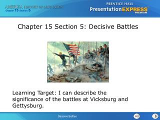 Learning Target: I can describe the significance of the battles at Vicksburg and Gettysburg.
