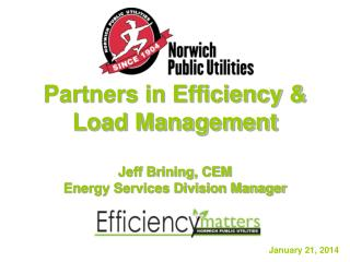 Partners in Efficiency & Load Management Jeff Brining, CEM Energy Services Division Manager