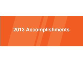 2013 Accomplishments