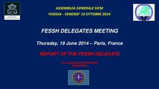 REPORT OF THE FESSH DELEGATE Prof. AURELIO PORTINCASA FEBOPRAS