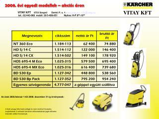 Az árak 2008.február 1-től 2008. december 31-ig érvényesek: