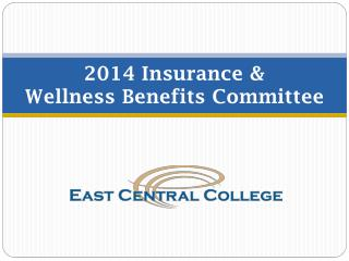2014  Insurance  &  Wellness Benefits Committee